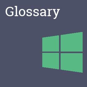 Windows 10 Glossary